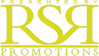 Presented By RSR Promotions